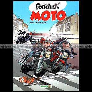 Bd ★ Les Fondus De Moto ★ Tome 1 (richez, Cazenove, Bloz) Editions Bamboo (2009)