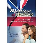 Marriage of Honor Quinonez Outskirts Press Paperback / Softback 9781478727309