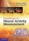 Handbook of Neural Activity Measurement by Cambridge University Press (Hardback, 2012)