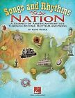 Songs and Rhythms of a Nation: A Journey of American Heritage Through Rhyme, Rhythm and Song by Hal Leonard Publishing Corporation (Paperback / softback, 2011)