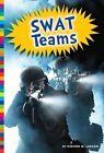 Swat Teams by Kirsten W Larson (Hardback, 2016)