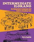 Intermediate Ilokano: An Integrated Language and Culture Reading Text by Precy Espiritu (Paperback, 2003)