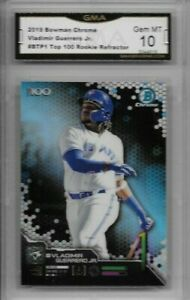 2019-Bowman-Chrome-VLADIMIR-GUERRERO-JR-TOP-100-REFRACTOR-RC-GEM-MINT-GMA-10
