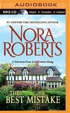 The Best Mistake : A Selection from Love Comes Along by Nora Roberts (2014,...