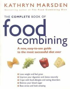 Marsden-Kathryn-The-Complete-Book-Of-Food-Combining-A-new-easy-to-use-guide
