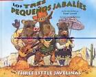 The Three Little Javelinas/Los Tres Pequenos Jabalies: Bilingual by Susan Lowell (Paperback, 2009)