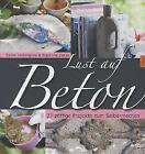 Lust auf Beton von Sania Hedengren und Susanna Zacke (2012, Gebundene Ausgabe)