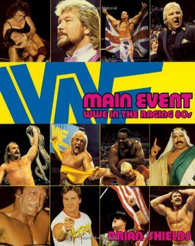 Main Event: WWE in the Raging 80s by Shields, Brian Paperback Book The Cheap