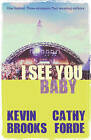 I See You Baby by Kevin Brooks, Catherine Forde (Paperback, 2015)
