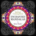 Enchanted Mandalas: A Spiritual Coloring Book by Alina Shalev (Paperback, 2016)