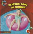 Keeping Cool in Summer by Rebecca Felix (Hardback, 2014)