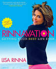 Rinnavation: Getting Your Best Life Ever by Lisa Rinna (Paperback, 2010)