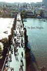 Onward and Upward by Jim Neglia (Paperback, 2012)