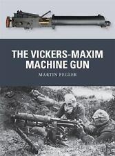 Weapon: The Vickers-Maxim Machine Gun 25 by Martin Pegler (2013, Paperback)