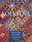 Koekboya - Natural Dyes and Textiles von Harald Böhmer (2002, Gebundene Ausgabe)