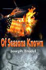 Of Seasons Known by Joseph R Trudel (Paperback / softback, 2000)