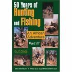 50 Years of Hunting and Fishing Part III: An African Adventure by Ben D Mahaffey (Paperback / softback, 2003)