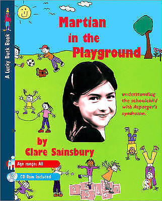 Martian in the Playground: Understanding the Schoolchild with Asperger's Syndro