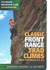 Classic Front Range Trad Climbs: Multi-Pitch Routes 5.4-5.8 by Brendan Leonard (Paperback / softback)