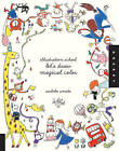 Illustration School: Let's Draw Magical Color by Sachiko Umoto (Paperback, 2014)