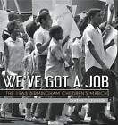 We've Got a Job: The 1963 Birmingham Children's March by Cynthia Levinson (Paperback / softback, 2015)