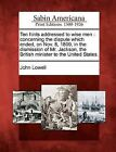Ten Hints Addressed to Wise Men: Concerning the Dispute Which Ended, on Nov. 8, 1809, in the Dismission of Mr. Jackson, the British Minister to the United States. by John Lowell (Paperback / softback, 2012)