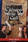 Citizens' Wake Up Call by Wendy Petzel (Paperback / softback, 2012)