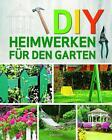DIY - Heimwerken für den Garten von Parragon GmbH (2015, Taschenbuch)