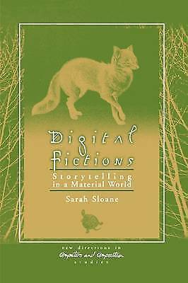 Digital Fictions: Storytelling in a Material World (New Directions in Computers