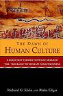 The Dawn of Human Culture by Richard G. Klein, Blake Edgar, Edgar Blake (Hardback, 2002)