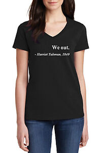 V-neck-Ladies-We-Out-Harriet-Tubman-1849-Shirt-Civil-Rights-Justice-Freedom-Tee