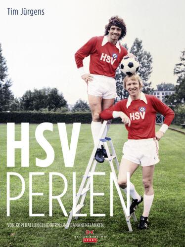 HSV Perlen Vereinsgeschichte Traditionsverein Bundesliga Spieler Biografie Buch