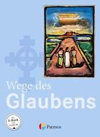 Religion Sekundarstufe I. 7./8. Schuljahr Schülerbuch Gymnasium. Wege des Glaube