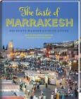 The taste of Marrakesh - Die echte marokkanische Küche von Muriel Brunswig-Ibrahim (2017, Gebundene Ausgabe)