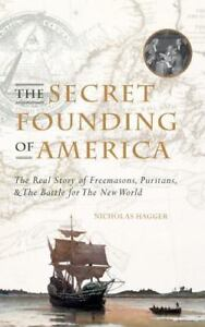 The-Secret-Founding-of-America-The-Real-Story-of-Freemasons-Puritans-and