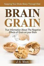 Brain Grain : Brain Grain Diet. Keeping Your Brain Sharp Through Diet by J....