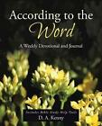 According to the Word: A Weekly Devotional and Journal by D a Kenny (Paperback / softback, 2014)