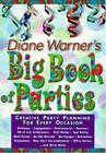 Diane Warner's Big Book of Parties: Creative Party Planning for Every Occasion by Diane Warner (Paperback, 1999)