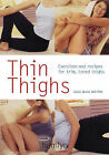 Thin Thighs: Exercises and Recipes for Trim, Toned Thighs by Octopus Publishing Group (Paperback, 2004)