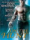 On the Hunt by Gena Showalter, Shannon K. Butcher, Jessica Andersen, Deidre Knight (CD-Audio, 2011)