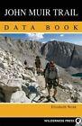 John Muir Trail Data Book by Elizabeth Wenk (Paperback, 2014)