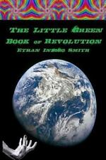 The Little Green Book of Revolution by Ethan Smith (2014, Paperback)