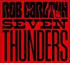 Seven Thunders [Digipak] by Rob Carlton (Guitar) (CD, 2011)
