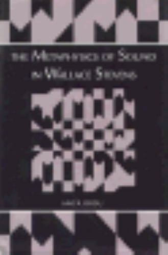 The Metaphysics of Sound in Wallace Stevens, , Rosu, Anca, Good, 1995-09-30,