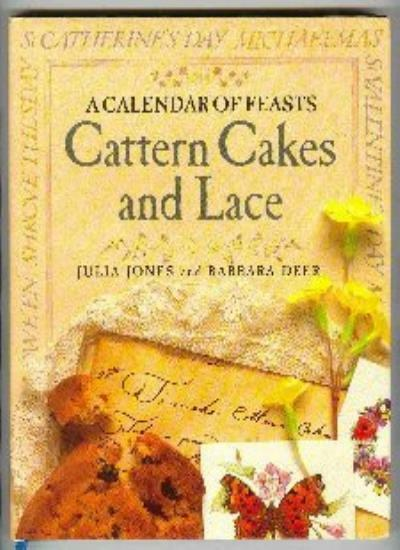 Cattern Cakes and Lace  A Calendar of Feasts By Julia Jones and .9780863182525