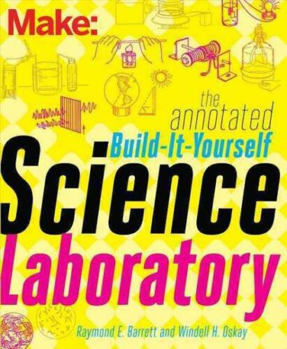 RAYMOND// OSK MAKE THE ANNOTATED BUILD-IT-YOURSELF SCIENCE LABORATORY BARRETT