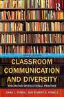 Classroom Communication and Diversity: Enhancing Instructional Practice by Robert G. Powell, Dana L. Powell (Paperback, 2015)