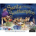 Santa is Coming to Southampton by Hometown World (Hardback, 2013)