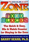 The Zone: Zone Food Blocks : The Quick and Easy, Mix-and-Match Counter for Staying in the Zone by Barry Sears (1998, Hardcover)