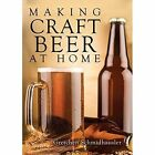 Making Craft Beer at Home by Gretchen Schmidhausler (Paperback, 2014)